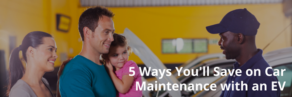 5 Ways Youll Save on Car Maintenance with an EV