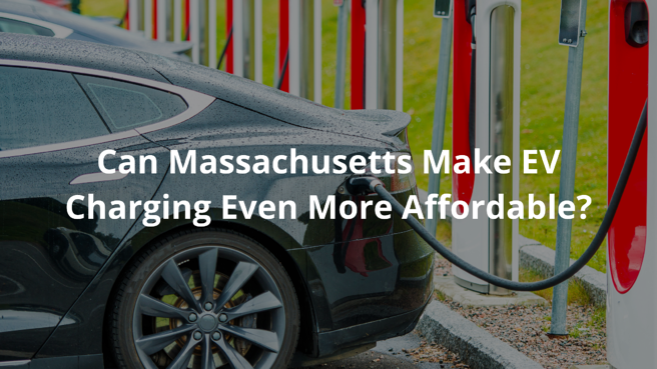 Can Massachusetts Make EV Charging Even More Affordable_